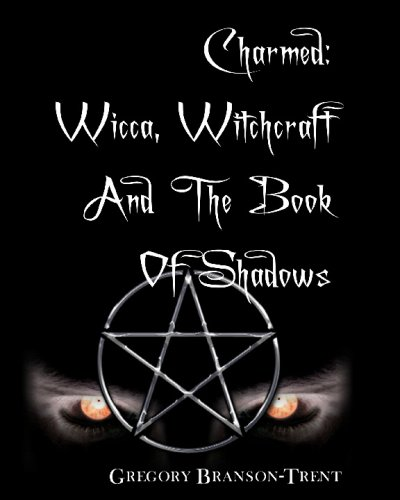 9781442117099: Charmed: Wicca, Witchcraft And The Book Of Shadows