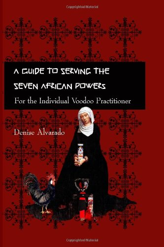 A Guide to Serving the Seven African Powers (Planet Voodoo's Applied Magick): Alvarado, Denise