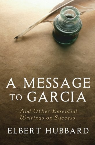 9781442119420: A Message to Garcia: And Other Essential Writings on Success