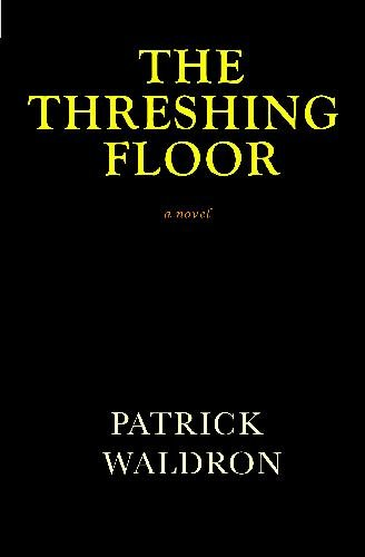 The Threshing Floor: Patrick Waldron