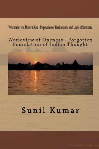 9781442121560: Vedanta for the Modern Man - Inspiration of Vivekananda and Logic of Shankara: Worldview of Oneness - Forgotten Foundation of Indian Thought