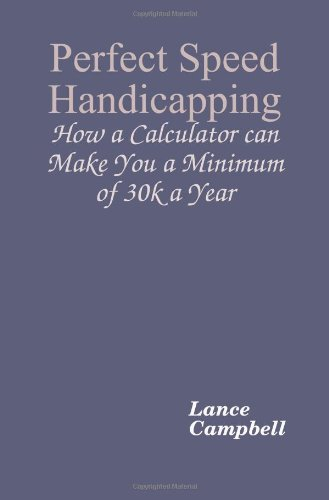 9781442122994: Perfect Speed Handicapping: How a Calculator can Make You 30k a Year