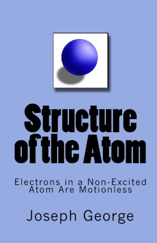 9781442123106: Structure of the Atom: Electrons in a Non-Excited Atom Are Motionless