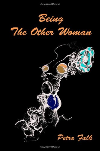 Being The Other Woman: The complete handbook for every woman in love with a married man