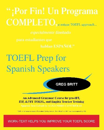 9781442123472: TOEFL Prep for Spanish Speakers: An Advanced Grammar Course for pre-iBT, ITP, & PBT TOEFL and English Teacher Training