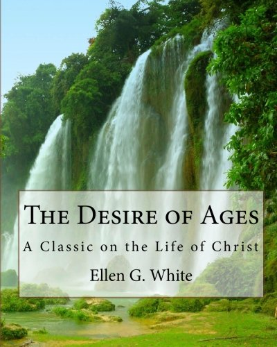 9781442124998: The Desire of Ages: A Classic on the Life of Christ
