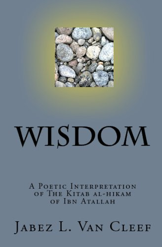 Wisdom: A Poetic Interpretation of The Kitab: Van Cleef, Jabez