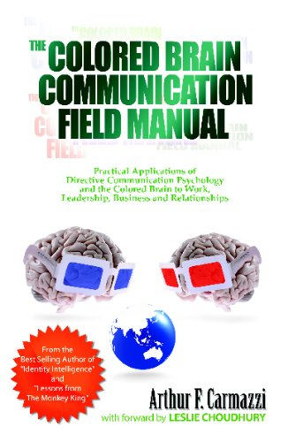 9781442126206: The Colored Brain Communication Field Manual: Practical Applications of Directive Communication Psychology and the Colored Brain to Work, Leaders