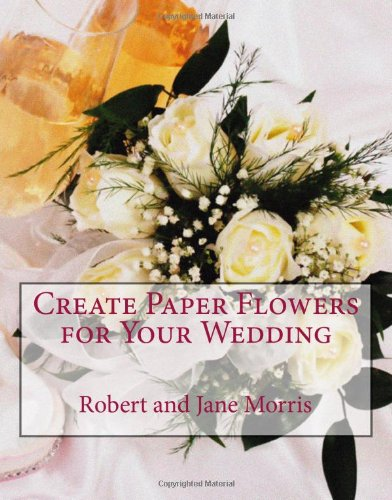 9781442127340: Create Paper Flowers for Your Wedding