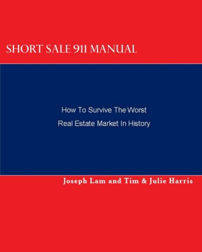 9781442130302: Short Sale 911 Manual: How To Survive The Worst Real Estate Market In History