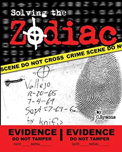 9781442130845: Solving the Zodiac: The Zodiac Killer Case Files