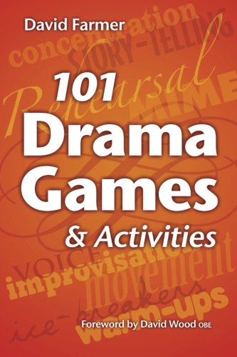9781442131613: 101 Drama Games and Activities: Theatre Games for Children and Adults, including Warm-ups, Improvisation, Mime and Movement