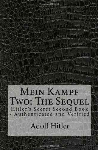 9781442133228: Mein Kampf Two: The Sequel: Hitler's Secret Second Book - Authenticated and Verified