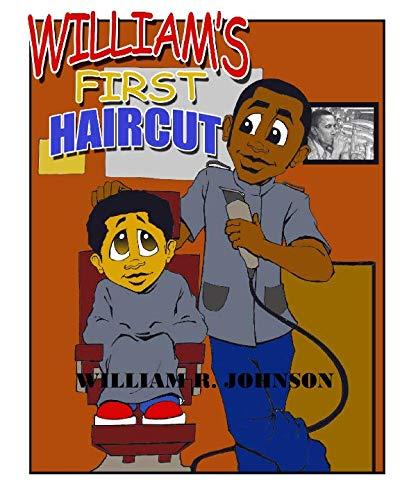 William's First Hair Cut: Johnson, William R.