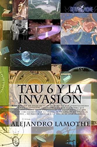 9781442133570: TAU 6 Y LA INVASIÓN: Etse mneasje en cvlae es la sñael riibecda por ivsentagorides de vdia itnetgliene erretsxtrartee (Spanish Edition)