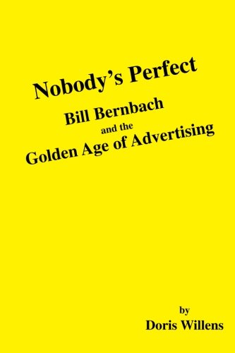 9781442135260: Nobody's Perfect: Bill Bernbach and the Golden Age of Advertising