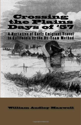 9781442137691: Crossing the Plains, Days of '57: A Narrative of Early Emigrant Travel to California by the Ox-Team Method