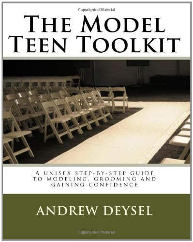 9781442138155: The Model Teen Toolkit: A Unisex Step-By-Step Guide to Modeling, Grooming and Gaining Confidence
