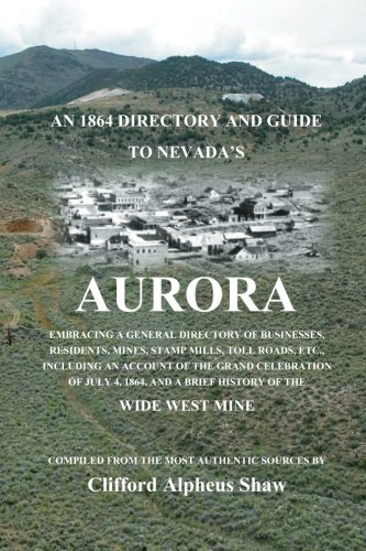 9781442138216: An 1864 Directory and Guide to Nevada's Aurora: Embracing a General Directory of Business, Residents, Mines, Stamp Mills, Toll Roads, Etc.