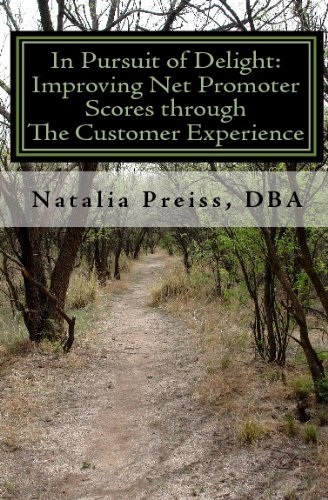 9781442139459: In Pursuit of Delight: Improving Net Promoter Scores through the Customer Experience