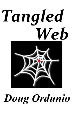 Tangled Web: a twisted story of love: Doug Ordunio
