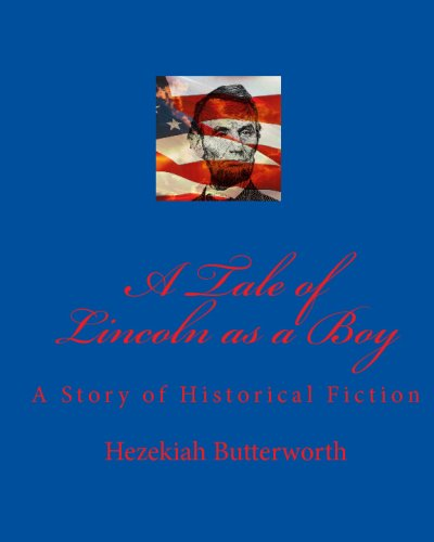 9781442139633: A Tale of Lincoln as a Boy: A Story of Historical Fiction: Volume 1