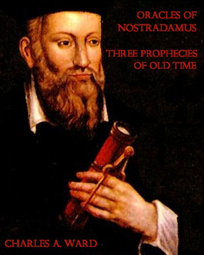 9781442140431: Oracles of Nostradamus Three Prophecies of Old Time