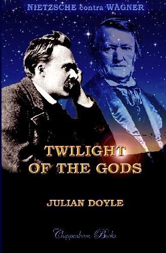 9781442141513: Twilight of the Gods: Nietzsche Contra Wagner