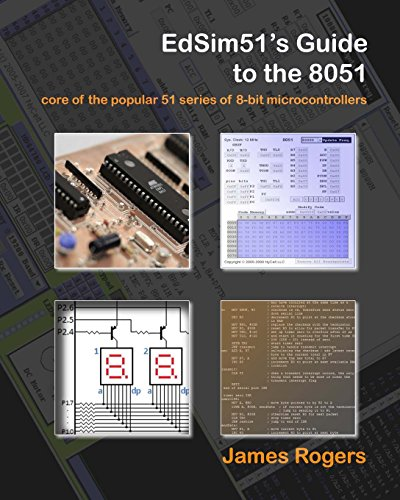 EdSim51's Guide to the 8051: core of the popular 51 series of 8-bit microcontrollers: Rogers, ...