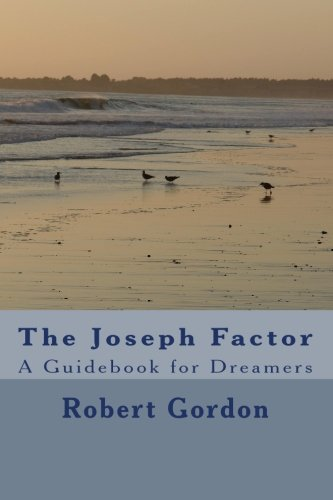9781442143142: The Joseph Factor: A Guidebook for Dreamers