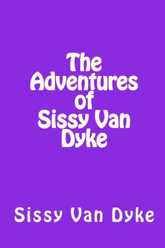 9781442144095: The Adventures of Sissy Van Dyke: It's Not Just a Name, It's a Lifestyle