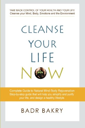 9781442144491: Cleanse Your Life Now: Take back control of your health and your life.