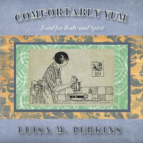 9781442145054: Comfortably Yum: Food for Body and Spirit