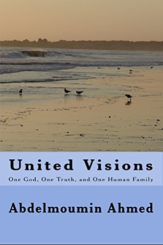 9781442146747: United Visions: One God, One Truth, and One Human family