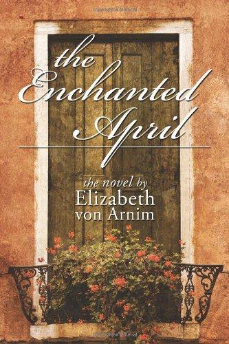 The Enchanted April: von Arnim, Elizabeth