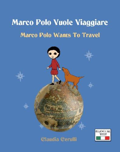 9781442148505: Marco Polo Vuole Viaggiare: Marco Polo Wants to Travel (Italian Edition)