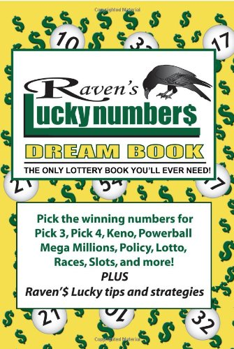 Raven's Lucky Numbers Dream Book: The Only Lottery Book You'll Ever Need: Raven ...