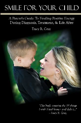 9781442151086: Smile for Your Child: A Parent's Guide to Finding Positive Energy During Diagnosis, Treatment, & Life After