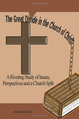 9781442151901: The Great Divide in the Church of Christ: A Riveting Study of Issues, Perspectives and a Church Split
