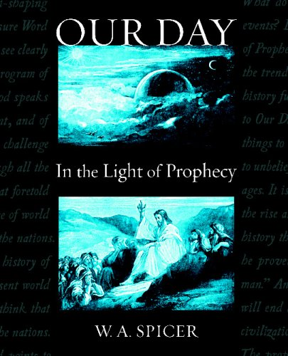 Our Day In the Light of Prophecy: William Ambrose Spicer