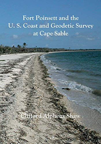 9781442153639: Fort Poinsett and the U. S. Coast and Geodetic Survey at Cape Sable