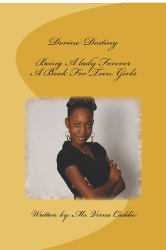 9781442155077: Devine Destiny - Being A lady Forever - A Book For Teen Girls