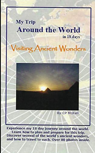 9781442155107: My Trip Around the World in 18 days: Visiting Ancient Wonders