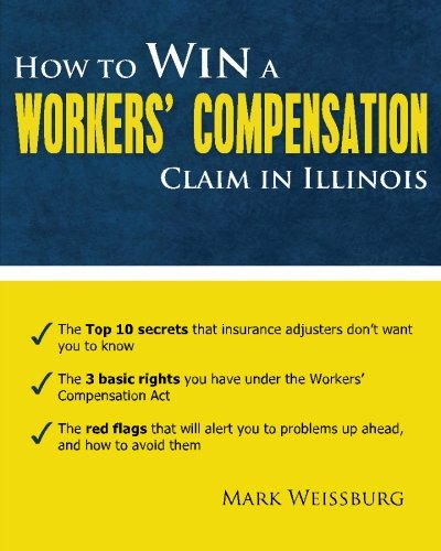9781442156548: How to Win a Workers' Compensation Claim in Illinois