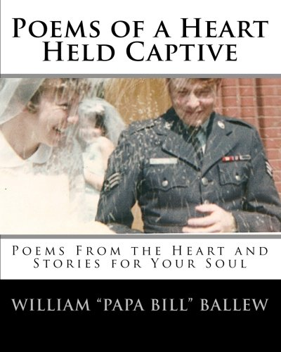 9781442160323: Poems of a Heart Held Captive: Poems From the Heart and Stories for Your Soul