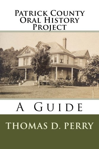 Patrick County Oral History Project: A Guide: Thomas D. Perry