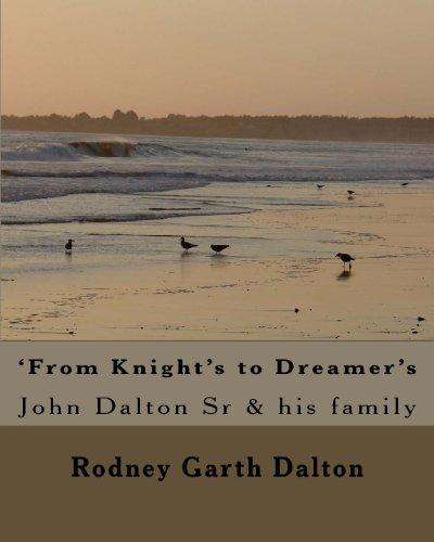 9781442160835: 'From Knight's to Dreamer's: John Dalton Sr & his family