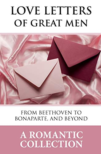 9781442163850: Love Letters of Great Men: The Collection of Love Letters Drawn from by Carrie Bradshaw in