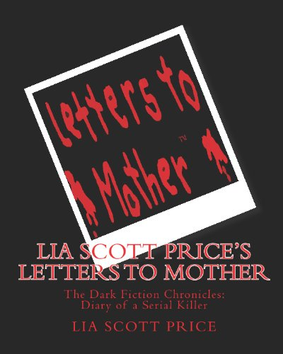 9781442164598: Lia Scott Price's Letters to Mother: The Dark Fiction Chronicles: Diary of a Serial Killer