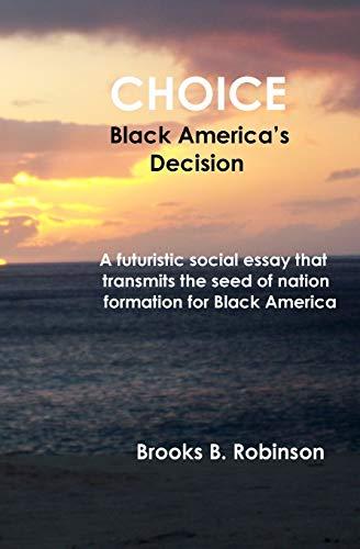 9781442166486: Choice: Black America's Decision